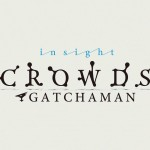 Gatchaman-Crowds-Insight-001